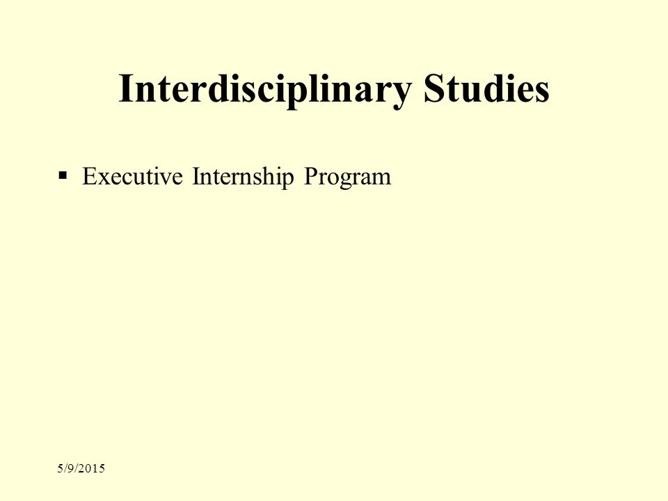 5/9/2015 Interdisciplinary Studies  Executive Internship Program