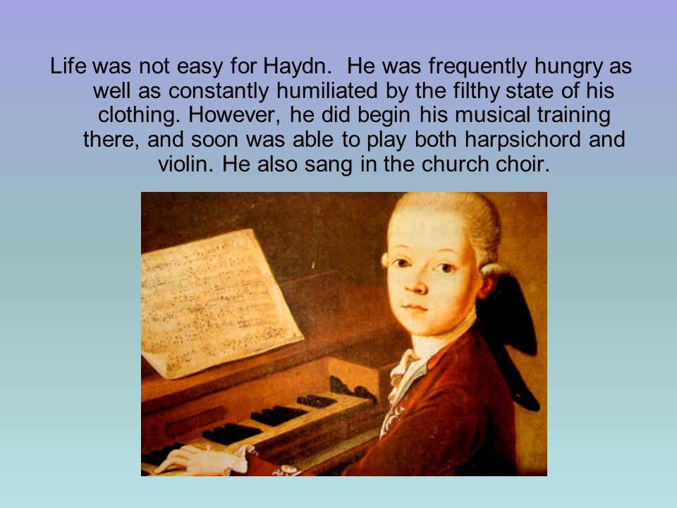 Life was not easy for Haydn.