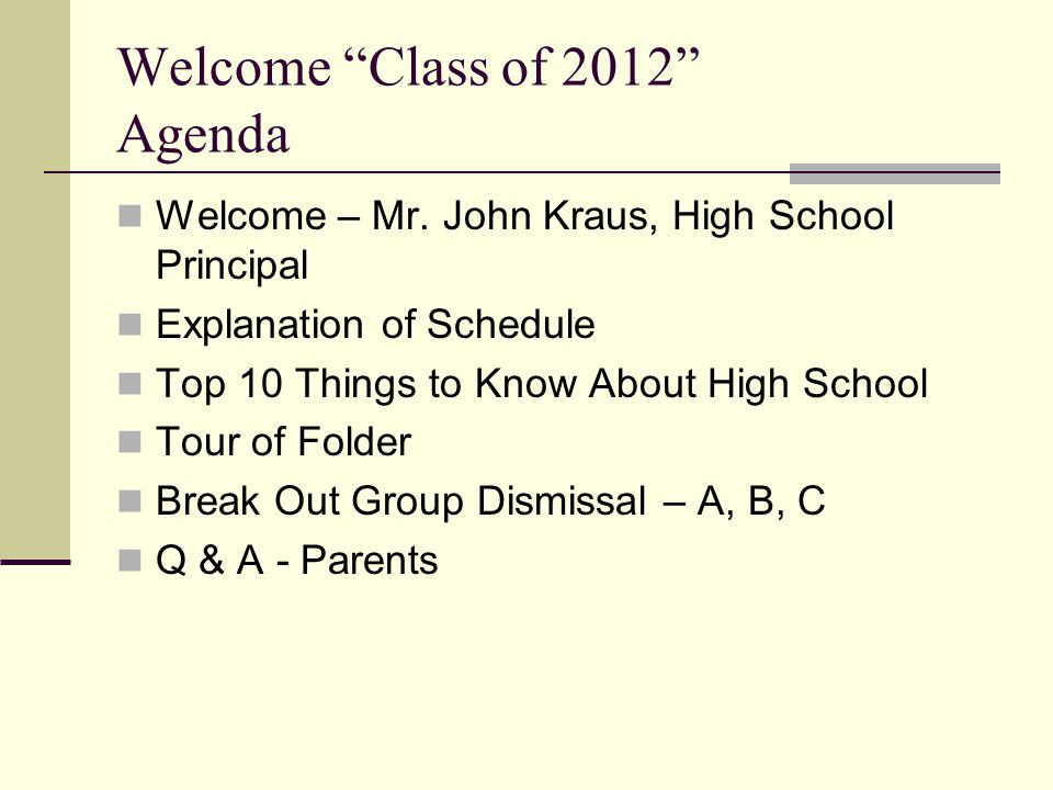 Welcome Class of 2012 Agenda Welcome – Mr.