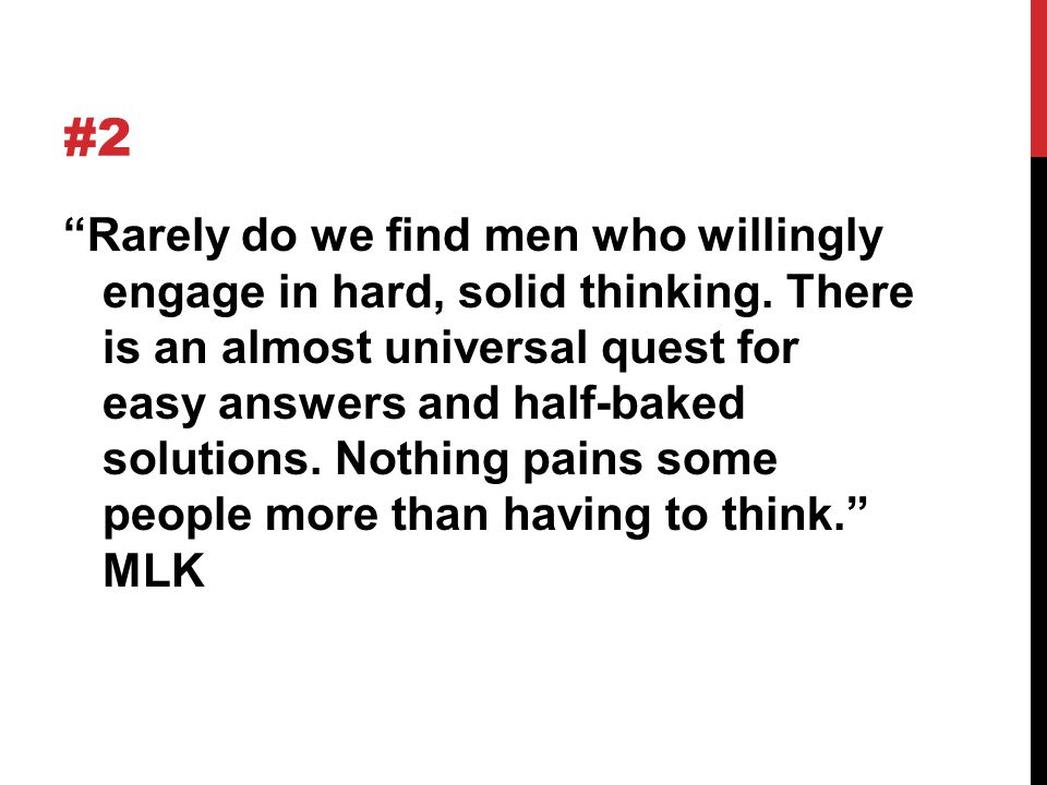 #2 Rarely do we find men who willingly engage in hard, solid thinking.