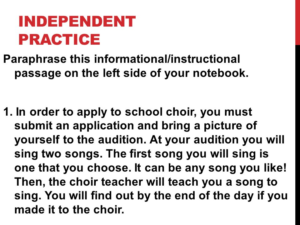 INDEPENDENT PRACTICE Paraphrase this informational/instructional passage on the left side of your notebook.