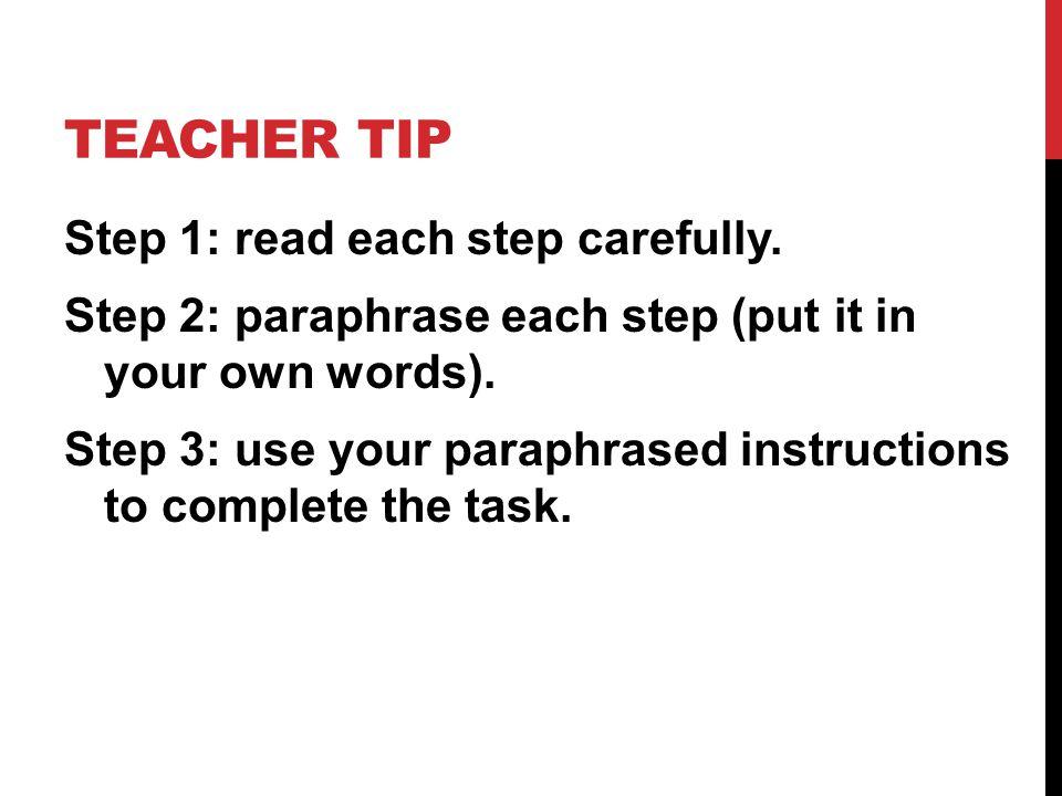 TEACHER TIP Step 1: read each step carefully.