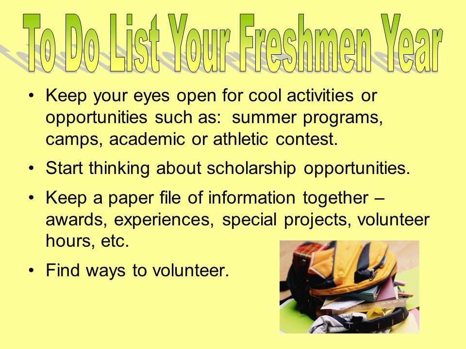 Keep your eyes open for cool activities or opportunities such as: summer programs, camps, academic or athletic contest.