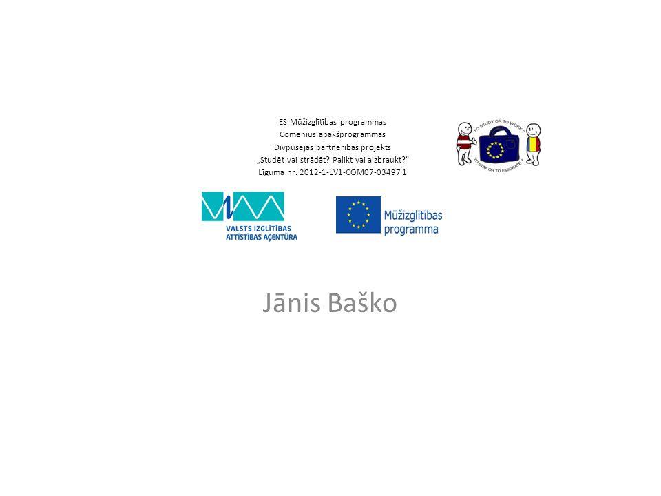 """ES Mūžizglītības programmas Comenius apakšprogrammas Divpusējās partnerības projekts """"Studēt vai strādāt? Palikt vai aizbraukt?"""" Līguma nr. 2012-1-LV1"""