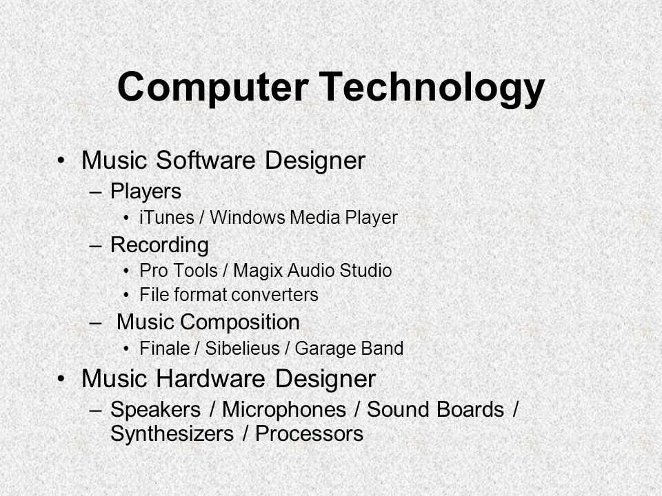 Computer Technology Multimedia Development –Sound and Music Power Point Web Design –Movies / Television Final Cut Pro
