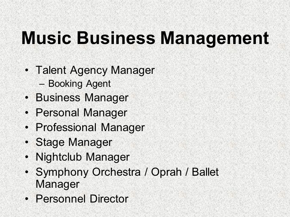 Music Business Management Promotion Manager Musician s Union Copyright / Clearance Administrator Music Industry Lawyer –Copyright, Contracts, Performing Rights