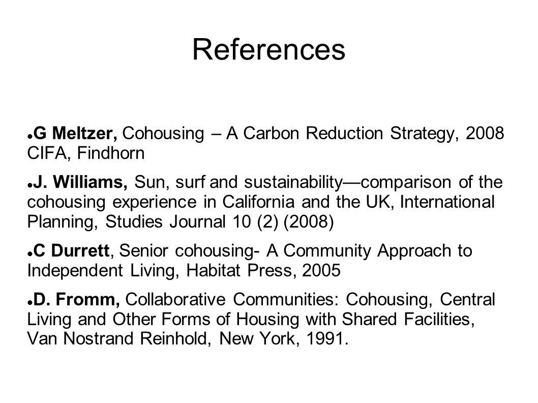 References G Meltzer, Cohousing – A Carbon Reduction Strategy, 2008 CIFA, Findhorn J.