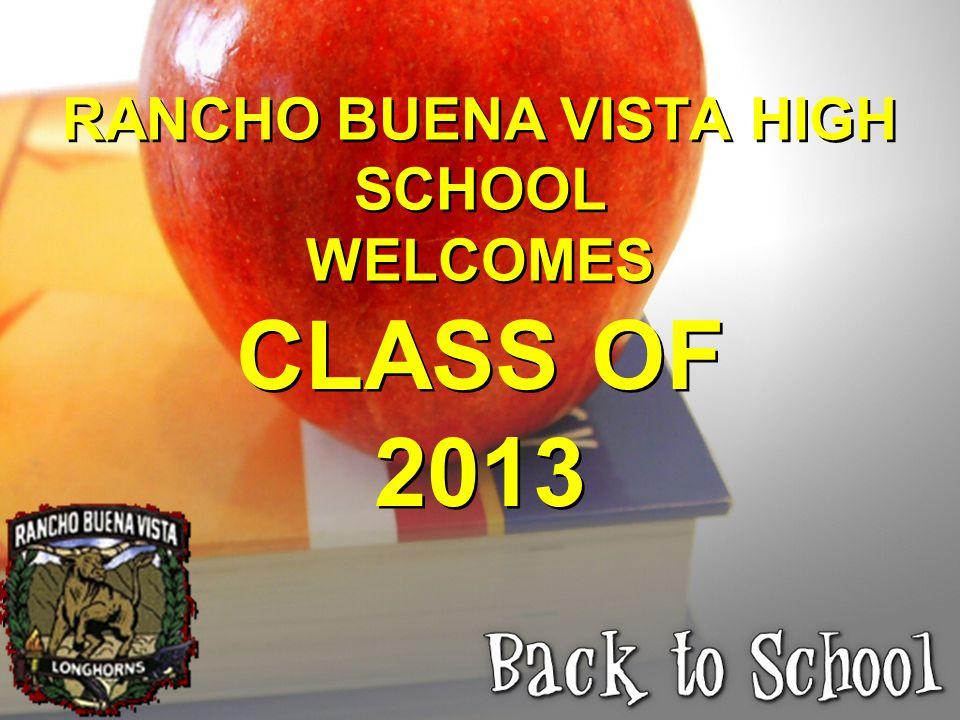 RANCHO BUENA VISTA HIGH SCHOOL WELCOMES CLASS OF 2013
