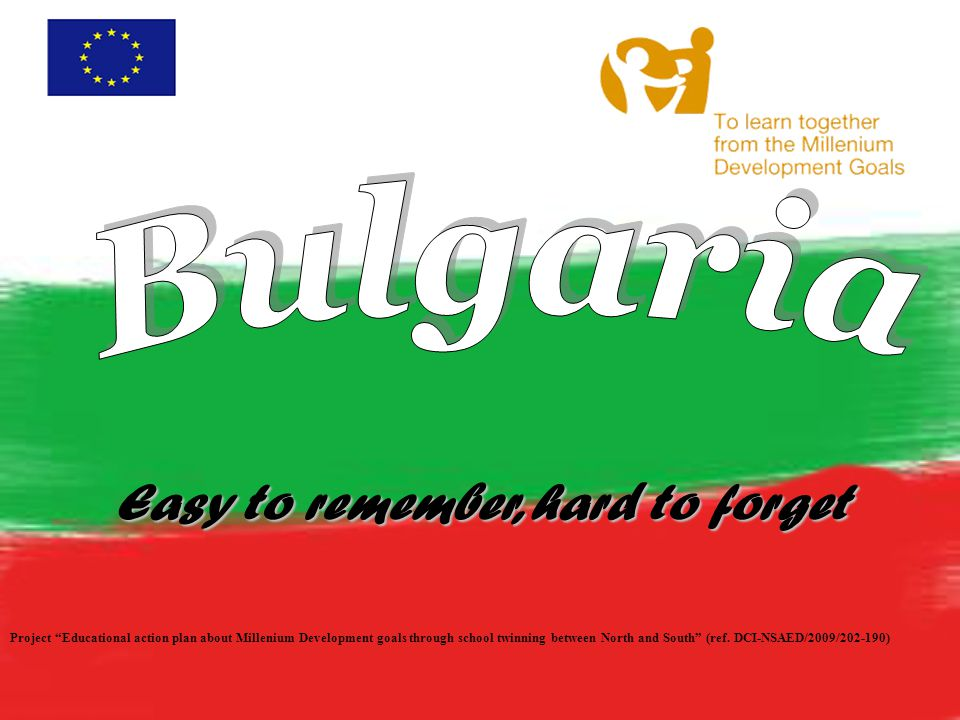 -The National Flag The Coat of Arms -The National logo: Union makes strength The Main Symbols of Bulgaria: