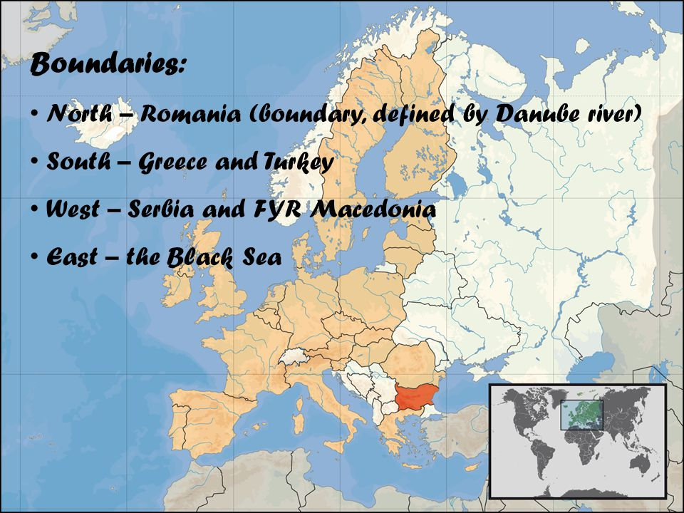 Boundaries: North – Romania (boundary, defined by Danube river) South – Greece and Turkey West – Serbia and FYR Macedonia East – the Black Sea