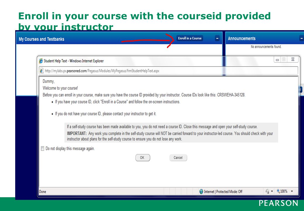 Enroll in your course with the courseid provided by your instructor