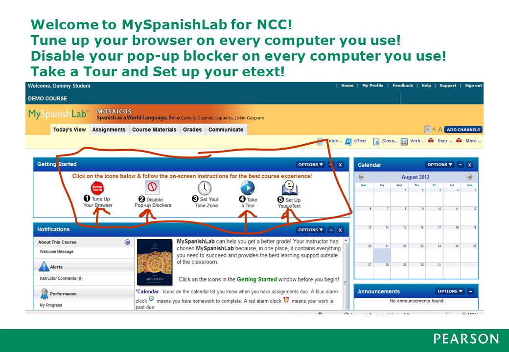 Welcome to MySpanishLab for NCC. Tune up your browser on every computer you use.
