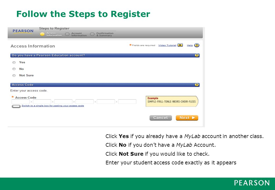 Follow the Steps to Register Click Yes if you already have a MyLab account in another class.