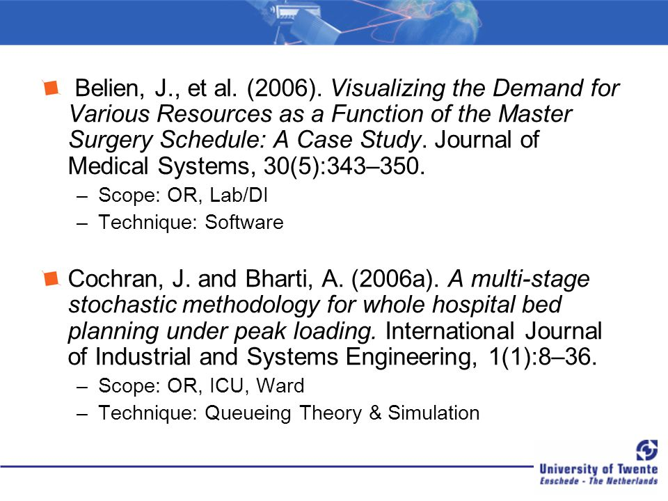 Belien, J., et al. (2006). Visualizing the Demand for Various Resources as a Function of the Master Surgery Schedule: A Case Study. Journal of Medical