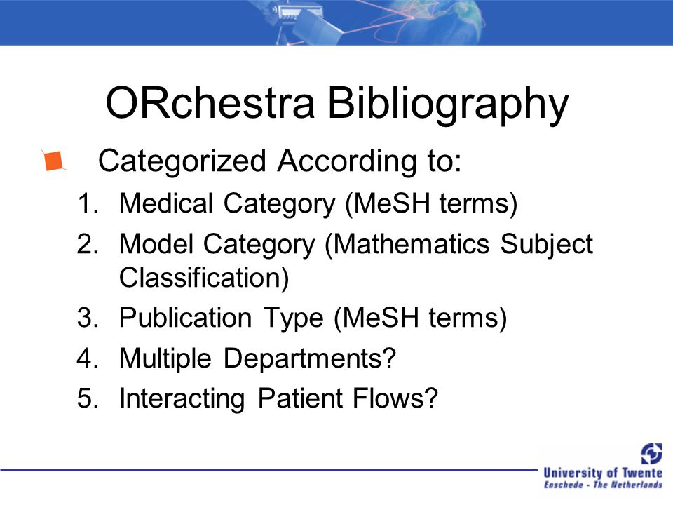 ORchestra Bibliography Categorized According to: 1.Medical Category (MeSH terms) 2.Model Category (Mathematics Subject Classification) 3.Publication Type (MeSH terms) 4.Multiple Departments.