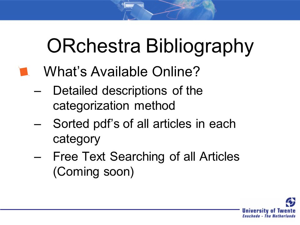 ORchestra Bibliography What's Available Online? –Detailed descriptions of the categorization method –Sorted pdf's of all articles in each category –Fr
