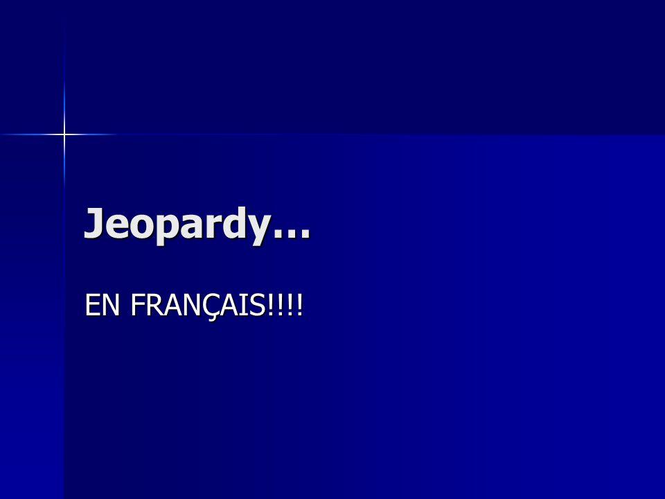 Jeopardy… EN FRANÇAIS!!!!