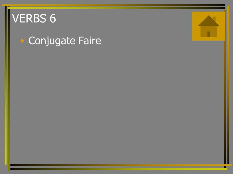 VERBS 6 Conjugate Faire
