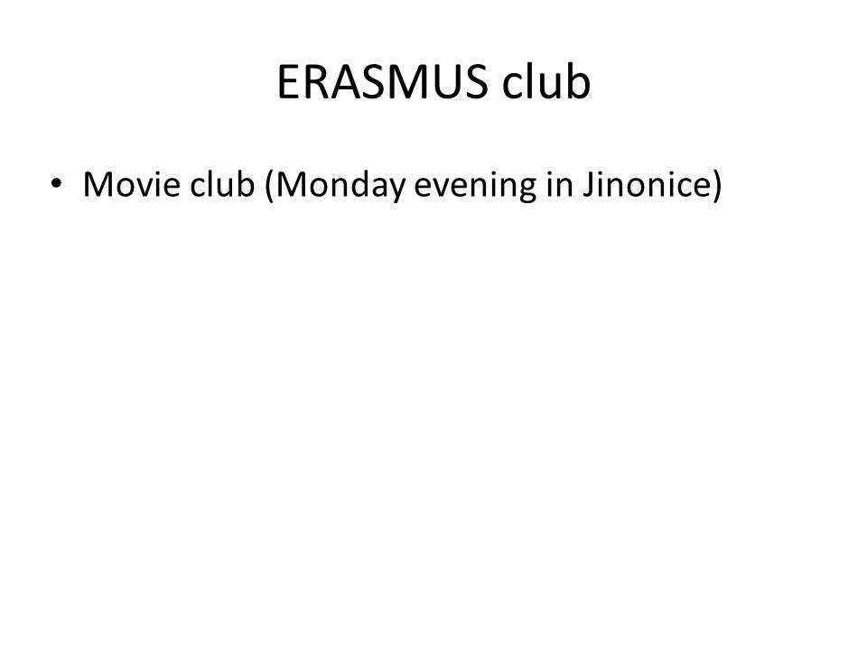 ERASMUS club Movie club (Monday evening in Jinonice)
