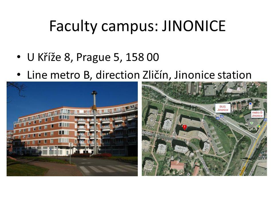 Faculty campus: HŮRKA Husníkova 2075, Praha 13, 158 00 Metro B, direction Zličín, Hůrka station
