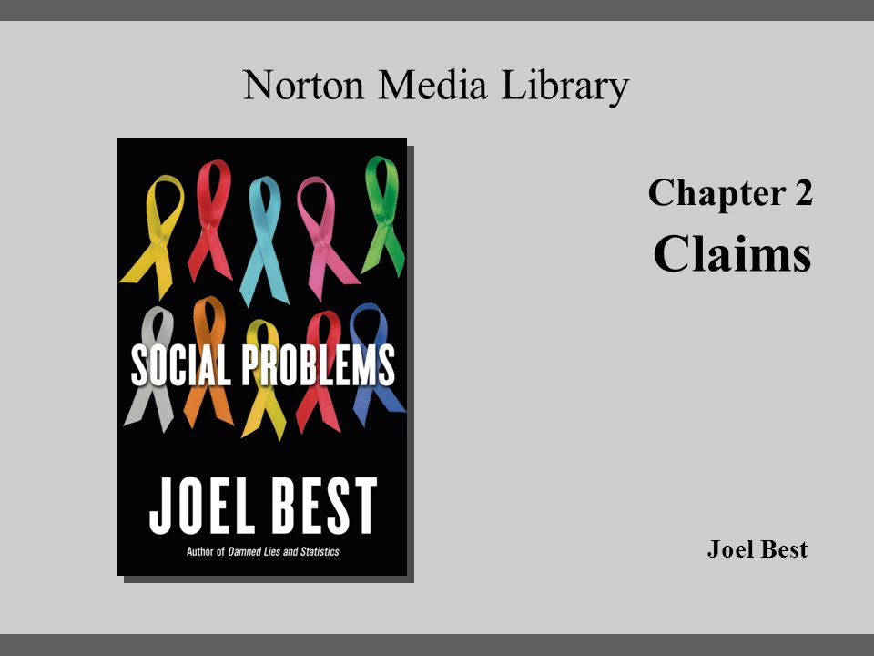 Chapter 2 Claims Norton Media Library Joel Best