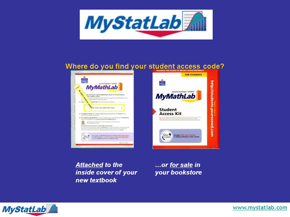 www.mystatlab.com To register or purchase access online, follow these steps: 1) Go to: www.coursecompass.com 2) Click the Register button for Students.
