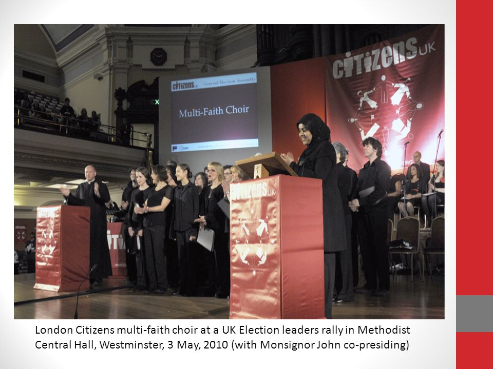 London Citizens multi-faith choir at a UK Election leaders rally in Methodist Central Hall, Westminster, 3 May, 2010 (with Monsignor John co-presiding)