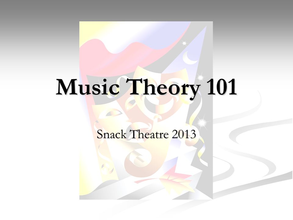 Music Theory 101 Snack Theatre 2013