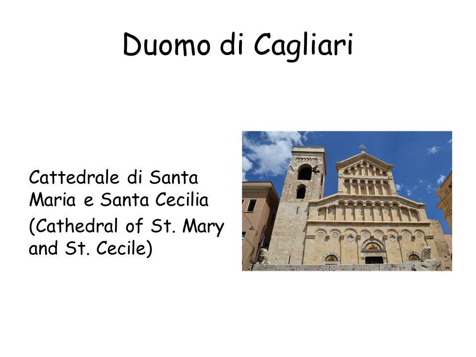 Duomo di Cagliari Cattedrale di Santa Maria e Santa Cecilia (Cathedral of St. Mary and St. Cecile)