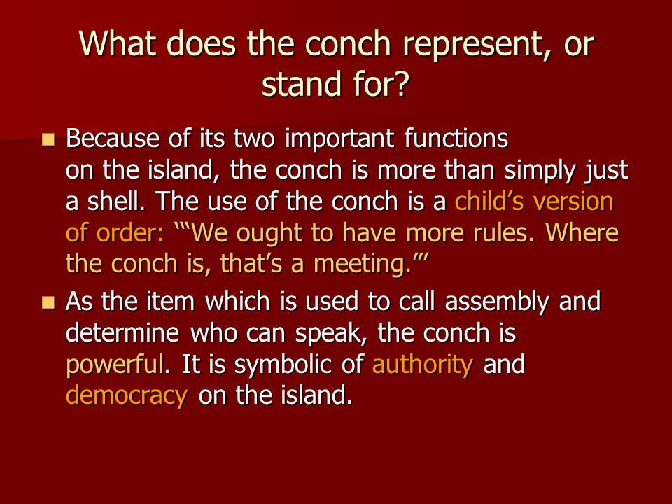 What does the conch represent, or stand for.