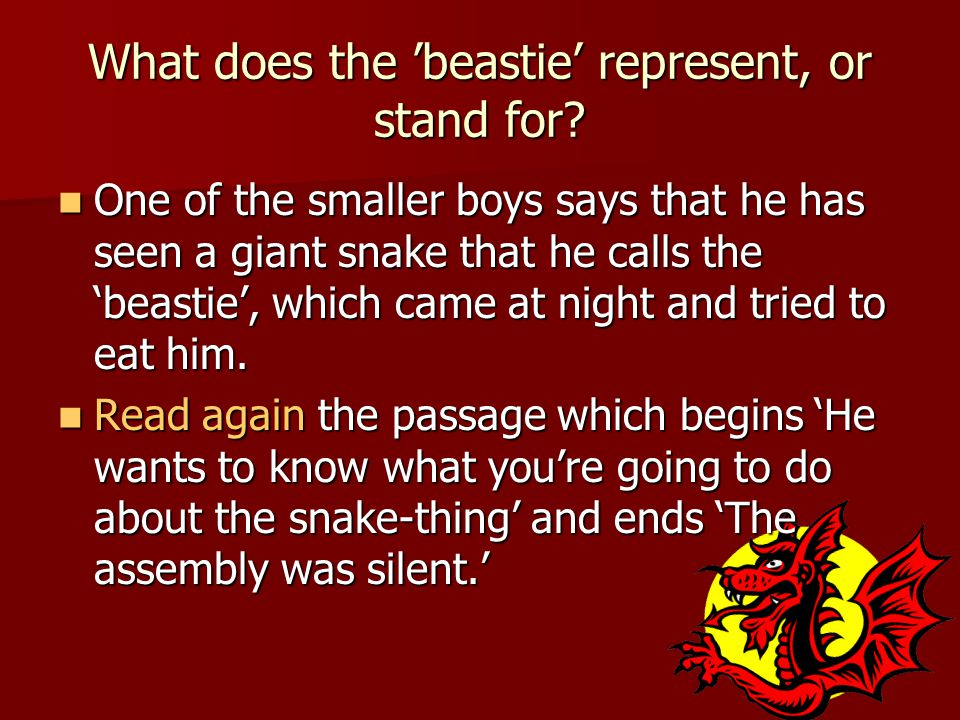What does the 'beastie' represent, or stand for? One of the smaller boys says that he has seen a giant snake that he calls the 'beastie', which came a