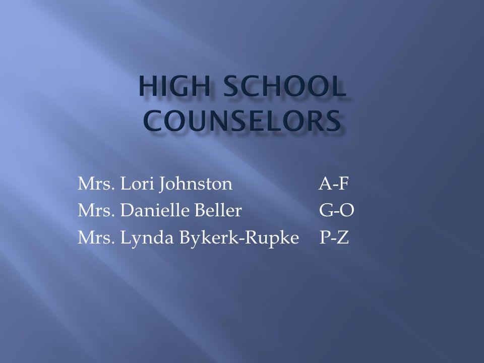 Mrs. Lori Johnston A-F Mrs. Danielle Beller G-O Mrs. Lynda Bykerk-Rupke P-Z