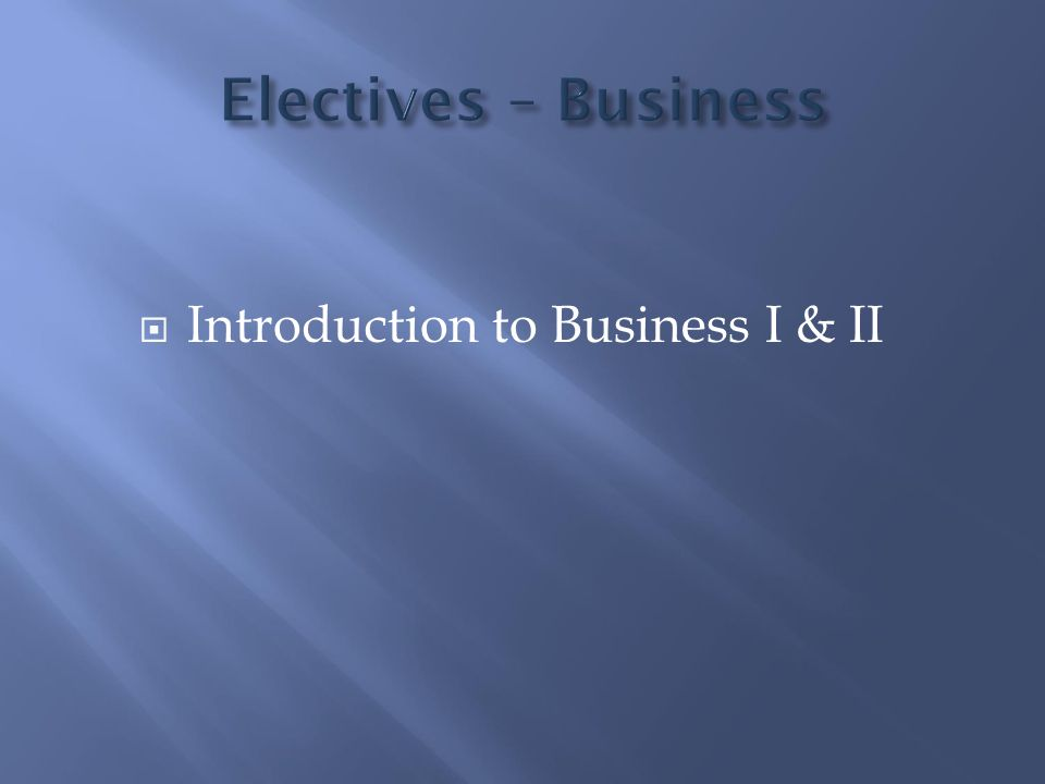  Introduction to Business I & II