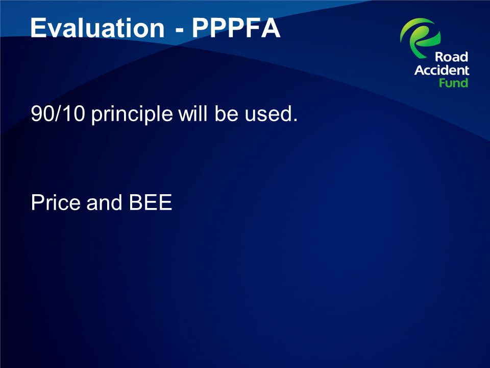 Evaluation - PPPFA 90/10 principle will be used. Price and BEE