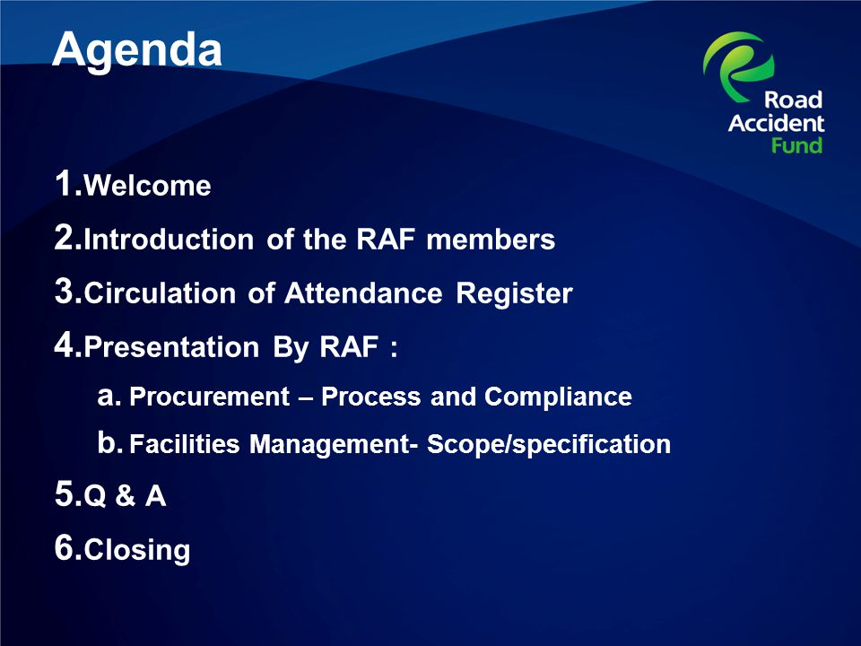 Agenda 1. Welcome 2. Introduction of the RAF members 3.