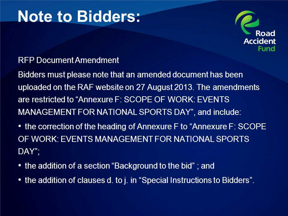 Note to Bidders: RFP Document Amendment Bidders must please note that an amended document has been uploaded on the RAF website on 27 August 2013.