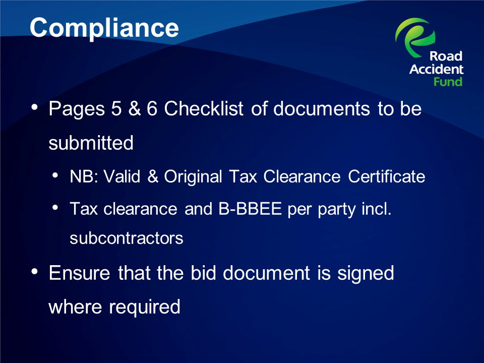 Compliance Pages 5 & 6 Checklist of documents to be submitted NB: Valid & Original Tax Clearance Certificate Tax clearance and B-BBEE per party incl.