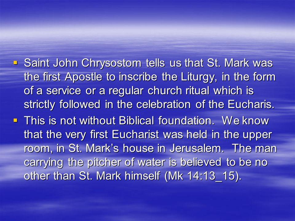  Saint John Chrysostom tells us that St.
