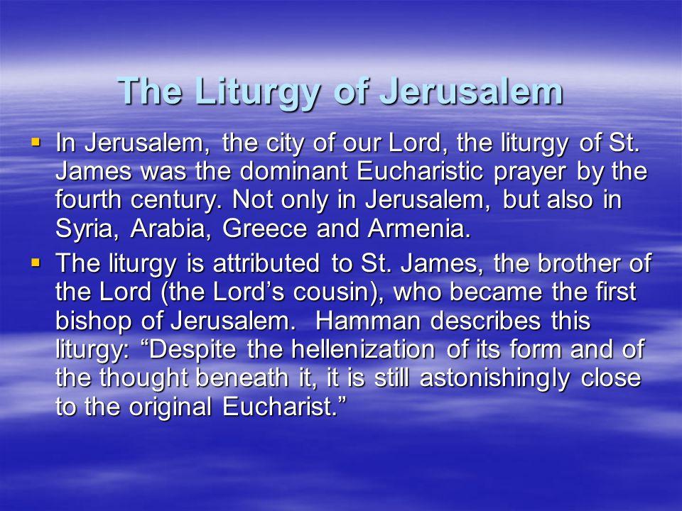  The liturgy of St.John Chrysostom which gradually replaced the Byzantine St.