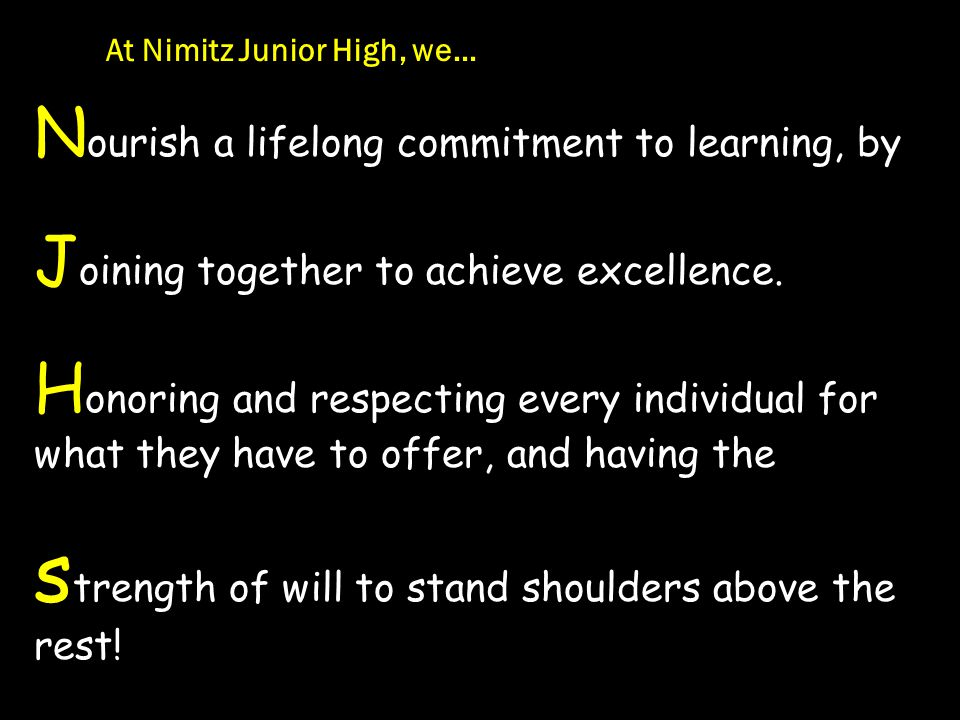 N ourish a lifelong commitment to learning, by J oining together to achieve excellence.
