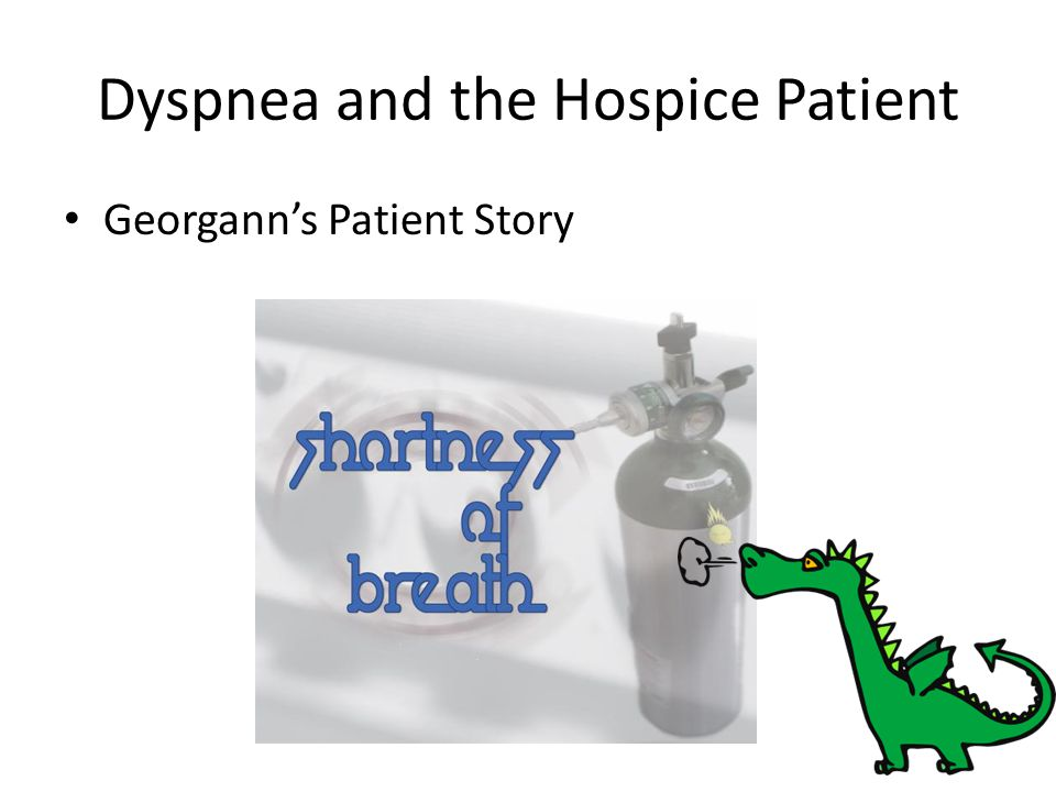 Dyspnea and the Hospice Patient Georgann's Patient Story