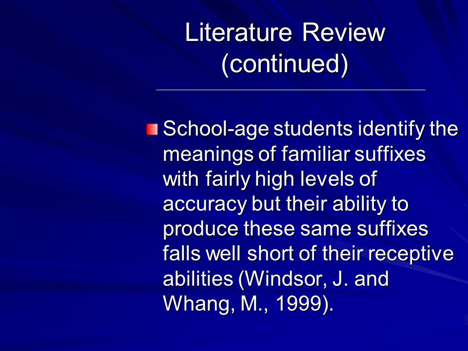 Literature Review (continued) Students who have been unable to intuitively grasp rules of English structure benefit from introduction to and more structured work with generalizations (Abbott, M.