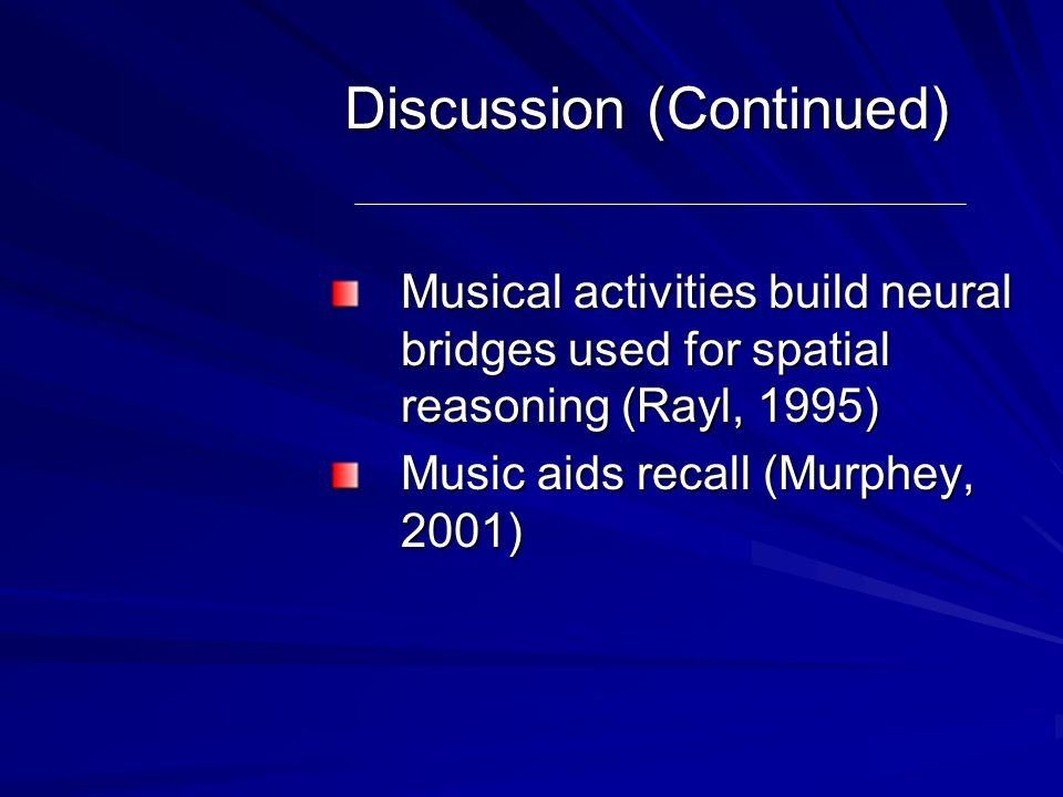 DISCUSSION Several factors to consider through which the writer can effect change: Flexibility based on student development is key (Abbott, 2000) Music shares brain processes with language (Hodges, 2000)