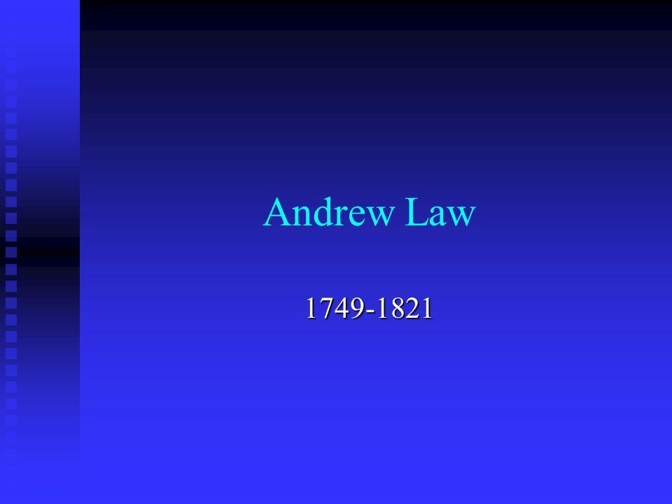 Andrew Law 1749-1821