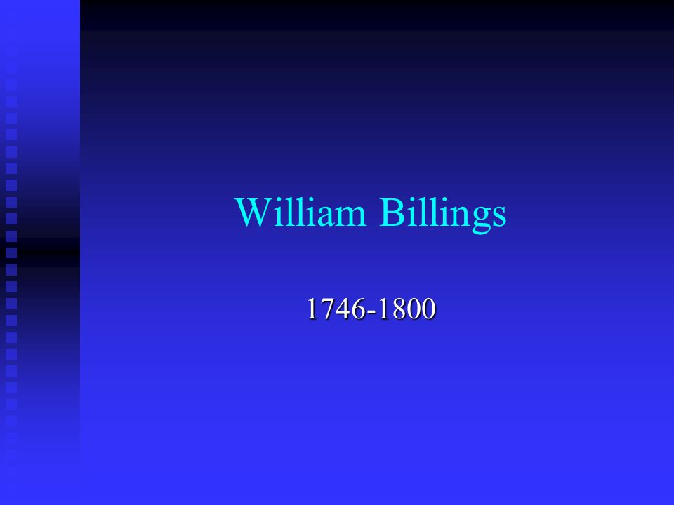 William Billings 1746-1800