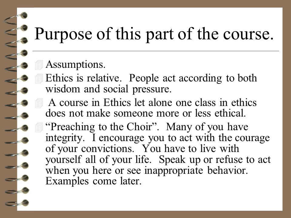Purpose of this part of the course. 4 Assumptions.
