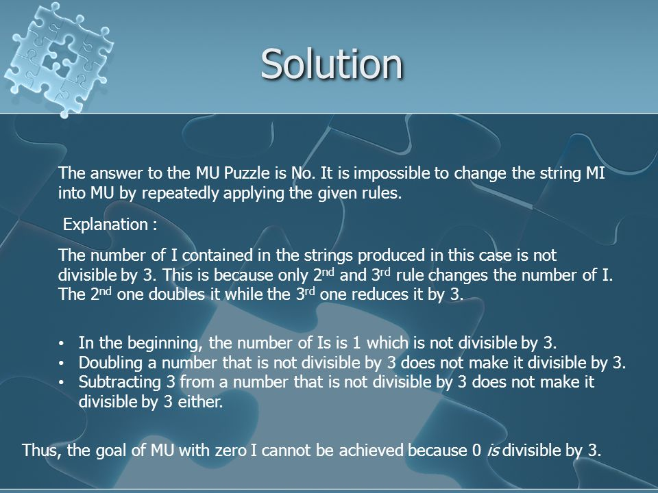 Solution The answer to the MU Puzzle is No.