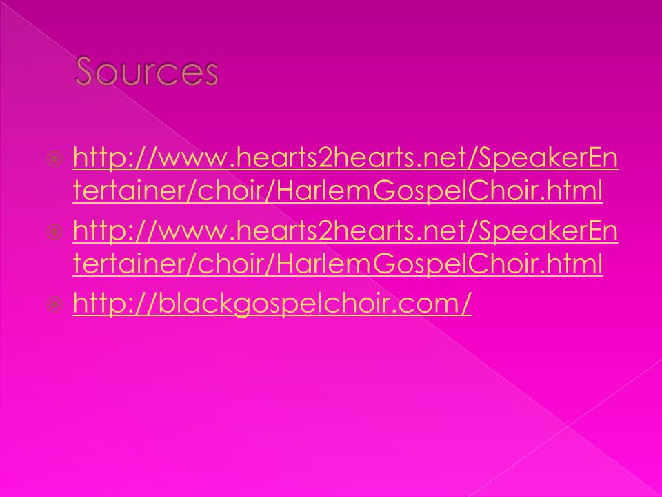  http://www.hearts2hearts.net/SpeakerEn tertainer/choir/HarlemGospelChoir.html http://www.hearts2hearts.net/SpeakerEn tertainer/choir/HarlemGospelCho