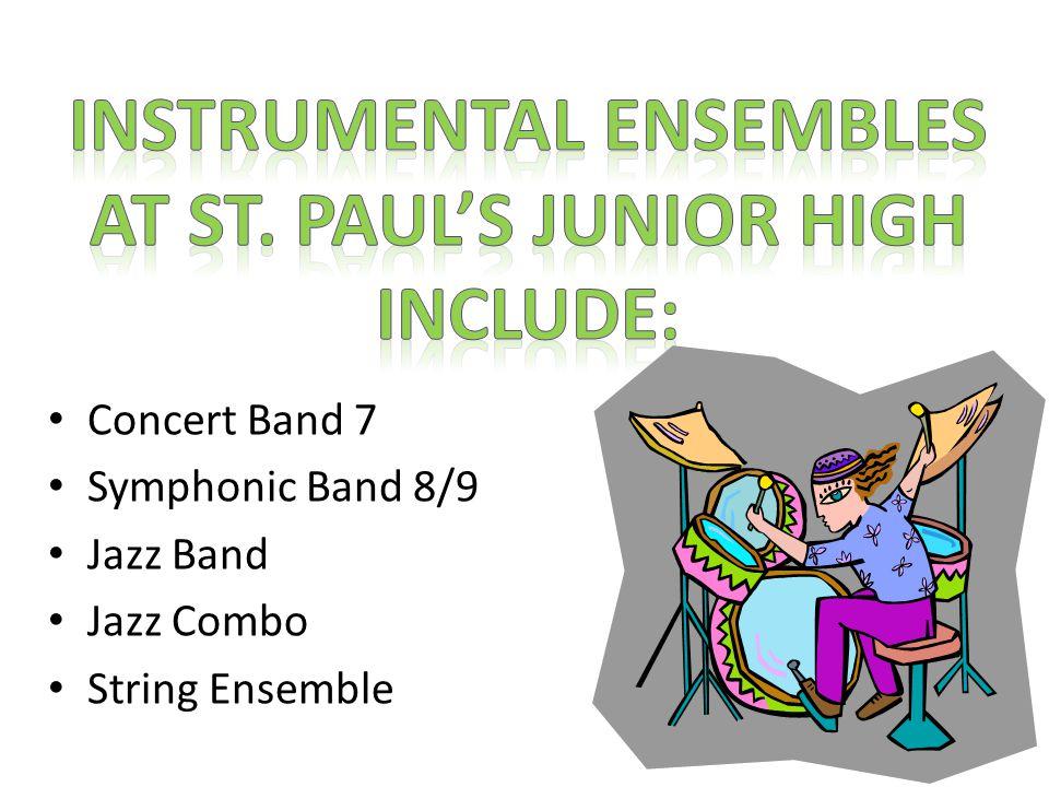 Concert Band 7 Symphonic Band 8/9 Jazz Band Jazz Combo String Ensemble