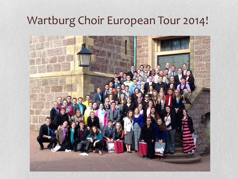 Wartburg Choir European Tour 2014!